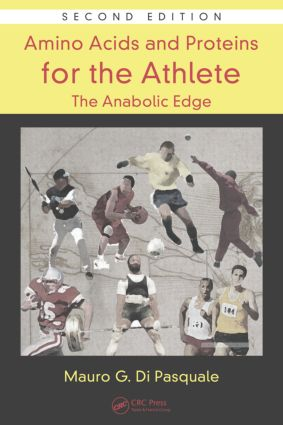 Amino Acids and Proteins for the Athlete: The Anabolic Edge: 2nd Edition (Hardback) book cover