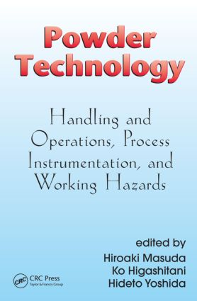 Powder Technology: Handling and Operations, Process Instrumentation, and Working Hazards, 1st Edition (Hardback) book cover