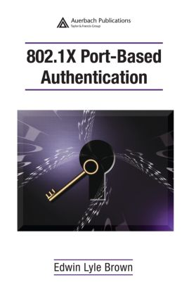 802.1X Port-Based Authentication: 1st Edition (Hardback) book cover