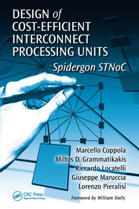 Design of Cost-Efficient Interconnect Processing Units: Spidergon STNoC, 1st Edition (Hardback) book cover