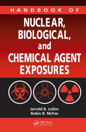 Handbook of Nuclear, Biological, and Chemical Agent Exposures: 1st Edition (Hardback) book cover
