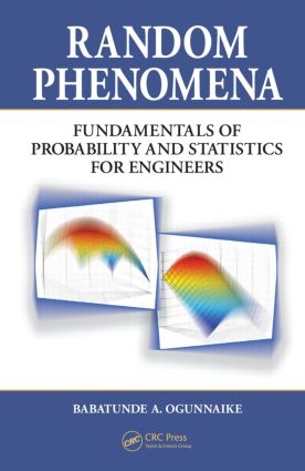 Random Phenomena: Fundamentals of Probability and Statistics for Engineers, 1st Edition (Hardback) book cover