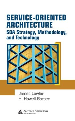 Service-Oriented Architecture: SOA Strategy, Methodology, and Technology, 1st Edition (Hardback) book cover