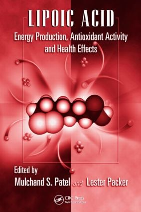 Lipoic Acid: Energy Production, Antioxidant Activity and Health Effects, 1st Edition (Hardback) book cover