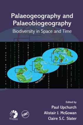 Palaeogeography and Palaeobiogeography: Biodiversity in Space and Time (Hardback) book cover