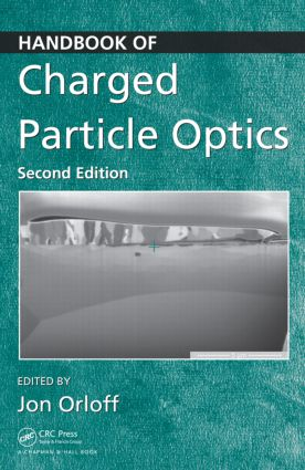 Handbook of Charged Particle Optics: 2nd Edition (Hardback) book cover