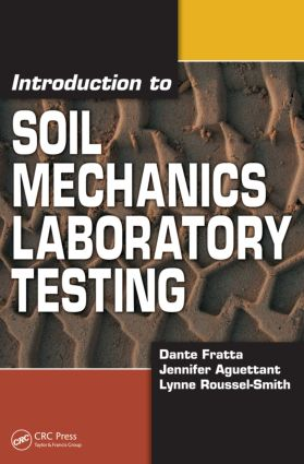 Introduction to Soil Mechanics Laboratory Testing: 1st Edition (Paperback) book cover