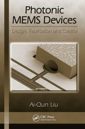 Photonic MEMS Devices: Design, Fabrication and Control, 1st Edition (Hardback) book cover