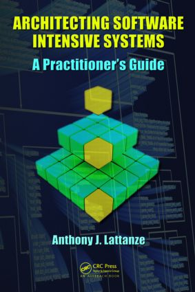 Architecting Software Intensive Systems: A Practitioners Guide, 1st Edition (Hardback) book cover