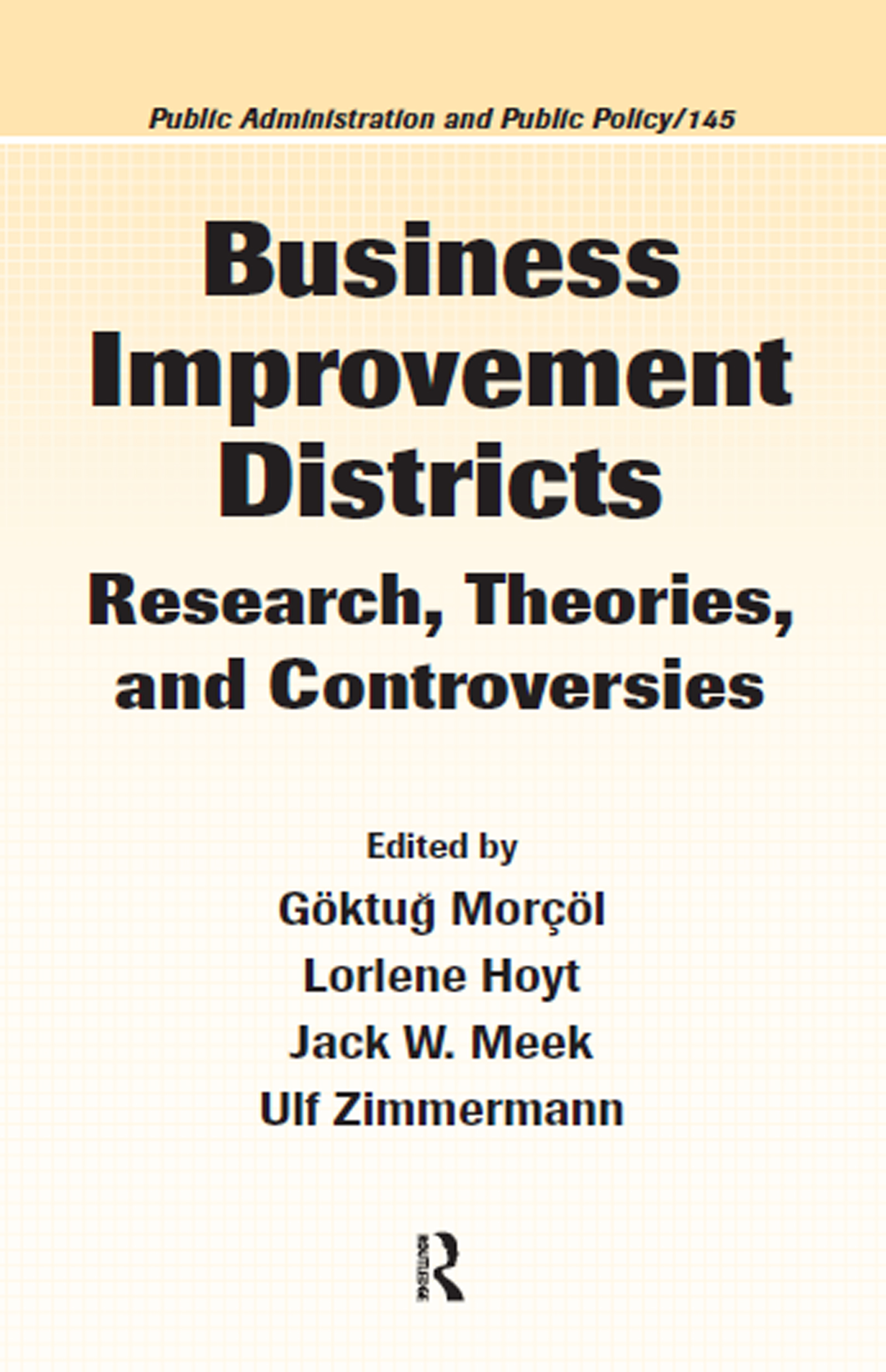 Business Improvement Districts: Research, Theories, and Controversies book cover