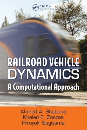 Railroad Vehicle Dynamics: A Computational Approach, 1st Edition (Hardback) book cover