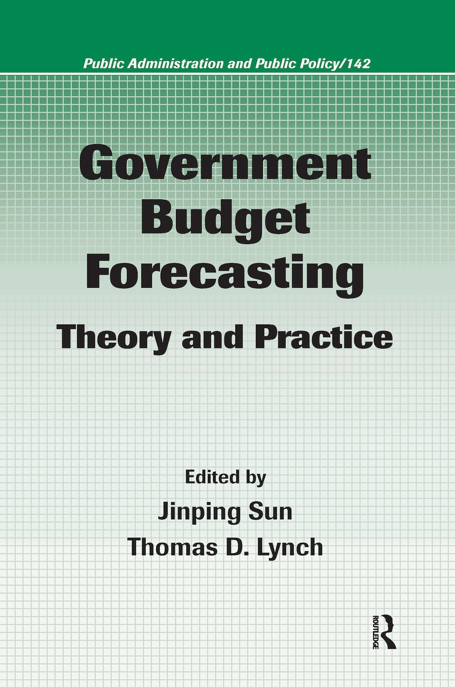 Government Budget Forecasting: Theory and Practice, 1st Edition (Hardback) book cover