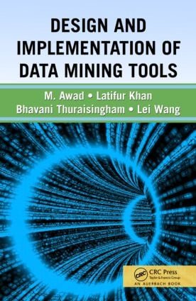 Design and Implementation of Data Mining Tools: 1st Edition (Hardback) book cover