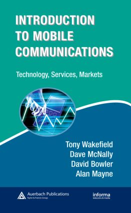 Introduction to Mobile Communications: Technology, Services, Markets: Technology, Services, Markets book cover