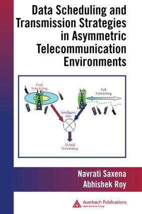 Data Scheduling and Transmission Strategies in Asymmetric Telecommunication Environments: 1st Edition (Hardback) book cover