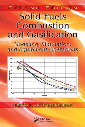 Solid Fuels Combustion and Gasification: Modeling, Simulation, and Equipment Operations Second Edition book cover