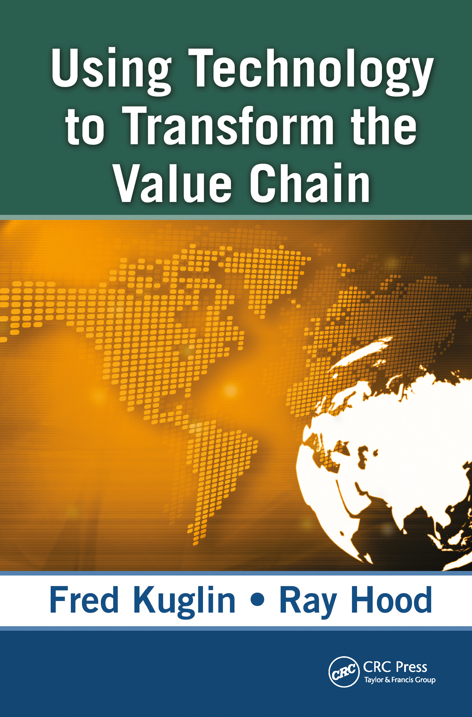 Using Technology to Transform the Value Chain: 1st Edition (Hardback) book cover