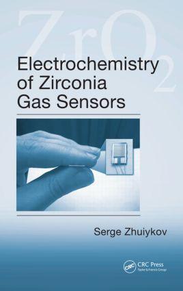 Electrochemistry of Zirconia Gas Sensors: 1st Edition (Hardback) book cover
