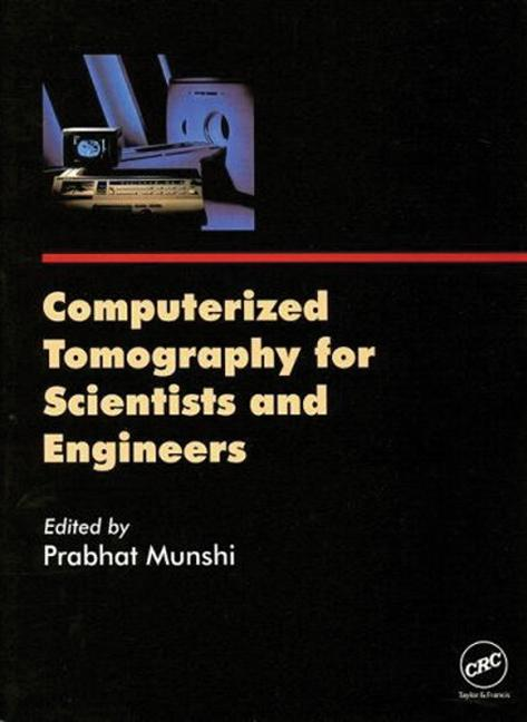 Computerized Tomography for Scientists and Engineers: 1st Edition (Hardback) book cover