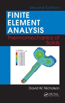 Finite Element Analysis: Thermomechanics of Solids, Second Edition, 2nd Edition (Hardback) book cover