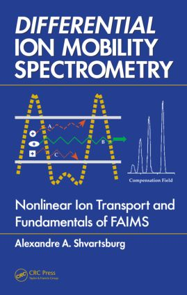 Differential Ion Mobility Spectrometry: Nonlinear Ion Transport and Fundamentals of FAIMS, 1st Edition (Hardback) book cover