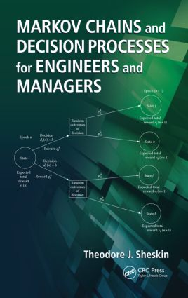 Markov Chains and Decision Processes for Engineers and Managers: 1st Edition (Hardback) book cover