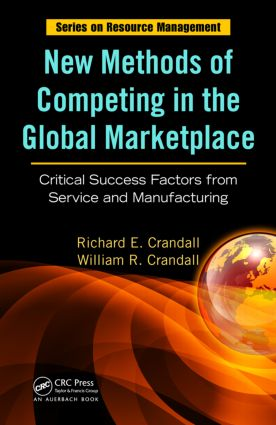 New Methods of Competing in the Global Marketplace: Critical Success Factors from Service and Manufacturing book cover