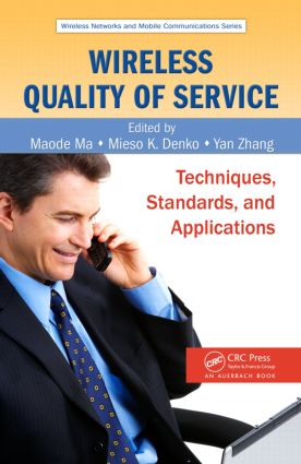 Wireless Quality of Service: Techniques, Standards, and Applications (Hardback) book cover