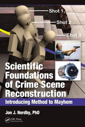 Scientific Foundations of Crime Scene Reconstruction: Introducing Method to Mayhem, 1st Edition (Hardback) book cover