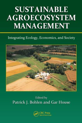 Sustainable Agroecosystem Management: Integrating Ecology, Economics, and Society book cover
