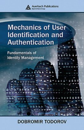 Mechanics of User Identification and Authentication: Fundamentals of Identity Management, 1st Edition (Hardback) book cover