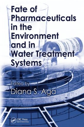 Fate of Pharmaceuticals in the Environment and in Water Treatment Systems: 1st Edition (Hardback) book cover
