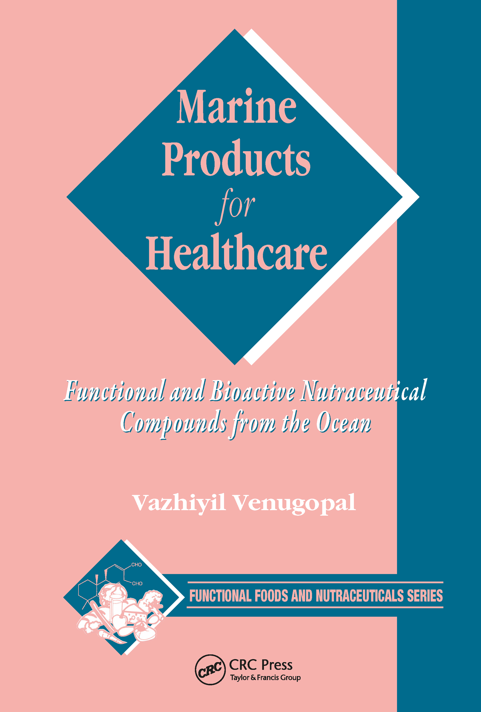 Marine Products for Healthcare: Functional and Bioactive Nutraceutical Compounds from the Ocean, 1st Edition (Hardback) book cover