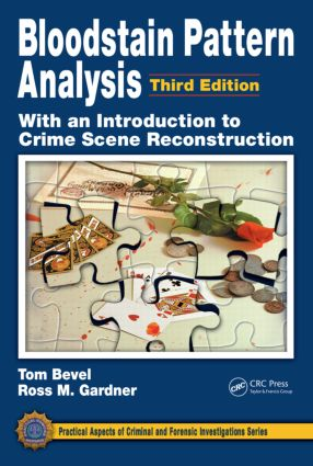 Bloodstain Pattern Analysis with an Introduction to Crime Scene Reconstruction, Third Edition book cover