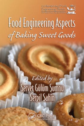 Food Engineering Aspects of Baking Sweet Goods: 1st Edition (Hardback) book cover