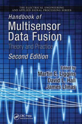 Handbook of Multisensor Data Fusion: Theory and Practice, Second Edition, 2nd Edition (Hardback) book cover