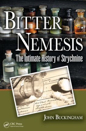 Bitter Nemesis: The Intimate History of Strychnine, 1st Edition (Paperback) book cover