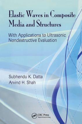 Elastic Waves in Composite Media and Structures: With Applications to Ultrasonic Nondestructive Evaluation book cover