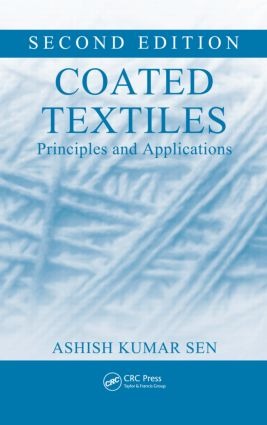 Coated Textiles: Principles and Applications, Second Edition, 2nd Edition (Hardback) book cover