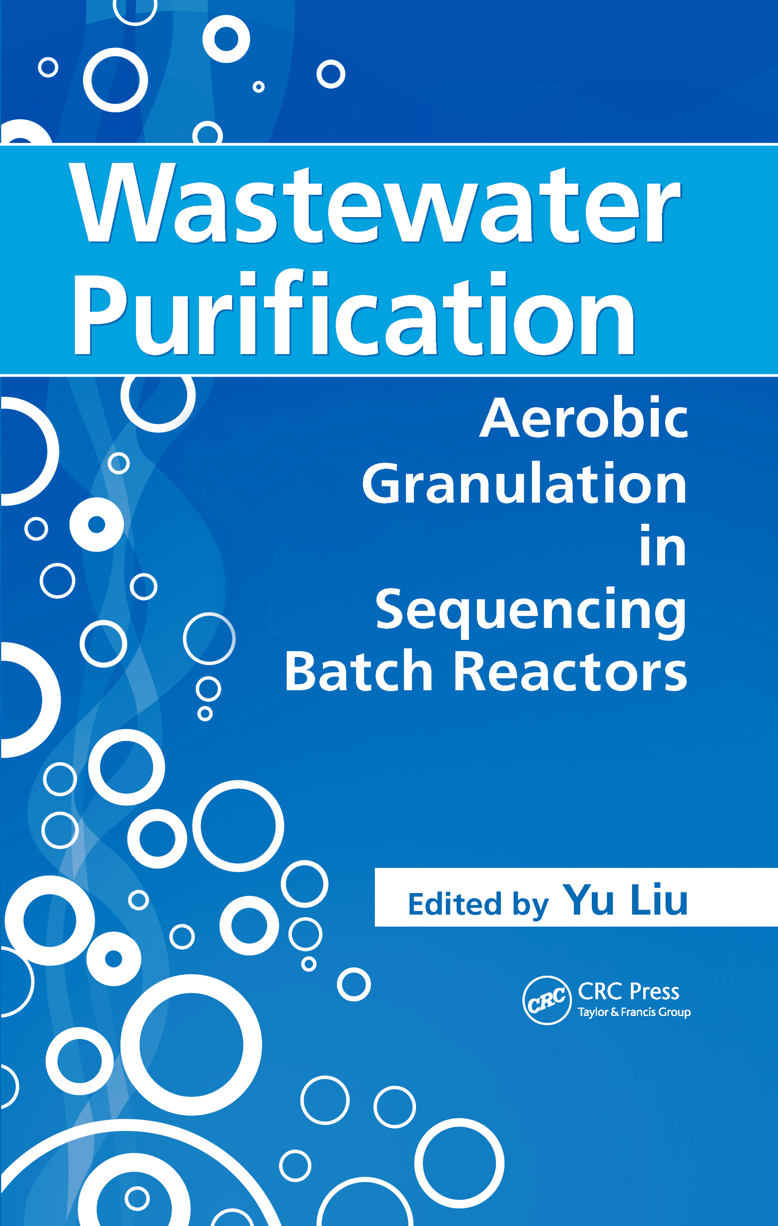 Wastewater Purification: Aerobic Granulation in Sequencing Batch Reactors, 1st Edition (Hardback) book cover