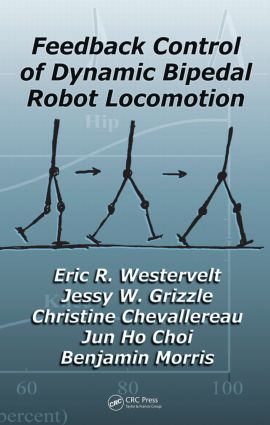 Feedback Control of Dynamic Bipedal Robot Locomotion book cover