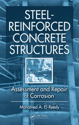 Steel-Reinforced Concrete Structures: Assessment and Repair of Corrosion, 1st Edition (Hardback) book cover