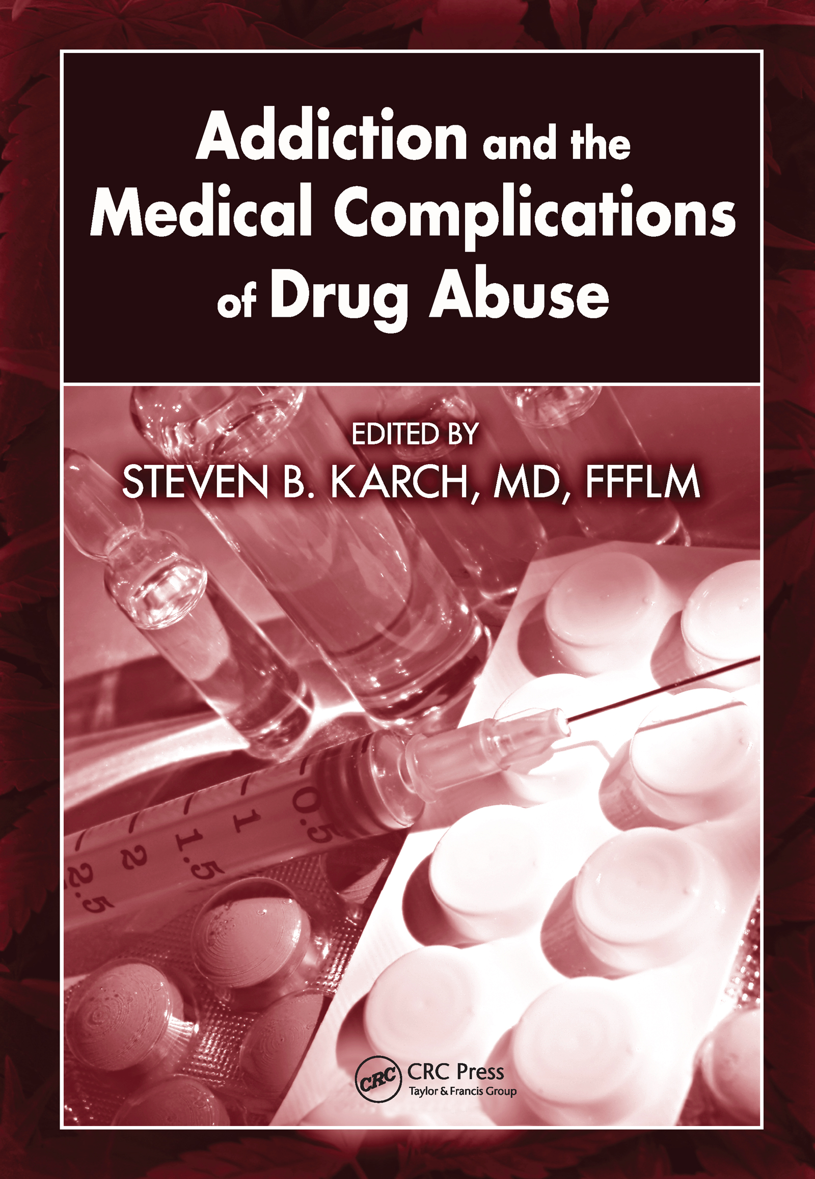 Addiction and the Medical Complications of Drug Abuse: 1st Edition (Hardback) book cover