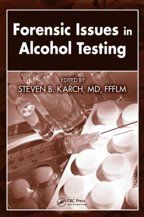 Forensic Issues in Alcohol Testing: 1st Edition (Hardback) book cover