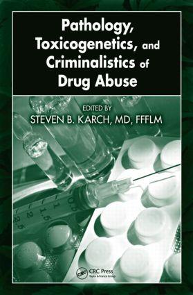 Pathology, Toxicogenetics, and Criminalistics of Drug Abuse: 1st Edition (Hardback) book cover