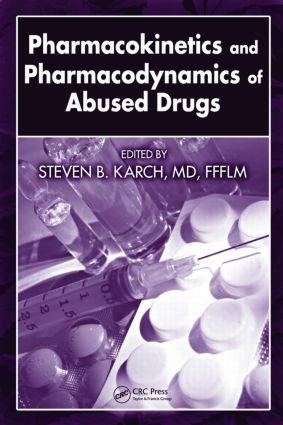 Pharmacokinetics and Pharmacodynamics of Abused Drugs: 1st Edition (Hardback) book cover