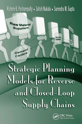 Strategic Planning Models for Reverse and Closed-Loop Supply Chains: 1st Edition (Hardback) book cover