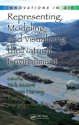 Representing, Modeling, and Visualizing the Natural Environment: 1st Edition (Hardback) book cover