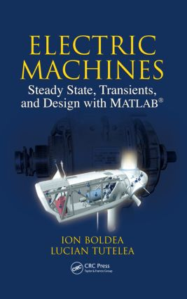 Electric Machines: Steady State, Transients, and Design with MATLAB®, 1st Edition (Hardback) book cover