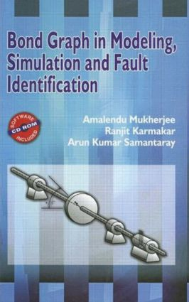 Bond Graph in Modeling, Simulation and Fault Identification: 2nd Edition (Hardback) book cover